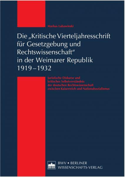 Die 'Kritische Vierteljahresschrift für Gesetzgebung und Rechtswissenschaft' in der Weimarer Republi