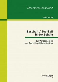Baseball / Tee-Ball in der Schule: Zur Verbesserung der Auge-Hand-Koordination
