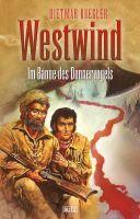 Dietmar Kueglers Westwind 04: Im Banne des Donnervogels