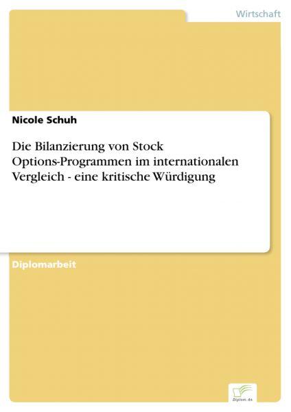 Die Bilanzierung von Stock Options-Programmen im internationalen Vergleich - eine kritische Würdigun
