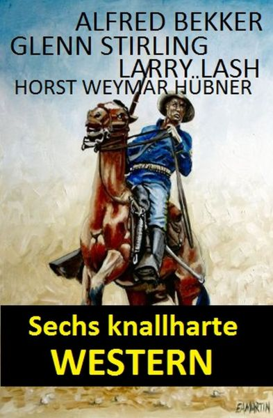 Sechs knallharte Western