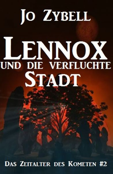 Lennox und die verfluchte Stadt: Das Zeitalter des Kometen #2