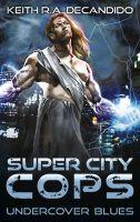 Super City Cops  - Undercover Blues