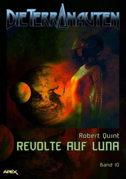DIE TERRANAUTEN, Band 10: REVOLTE AUF LUNA