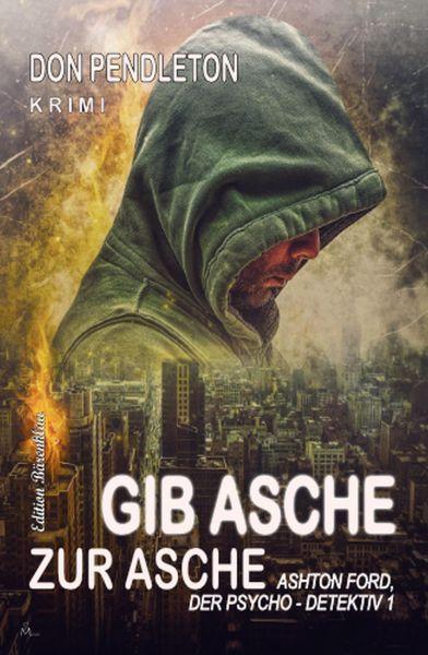 Gib Asche zur Asche: Ashton Ford, der Psycho-Detektiv 1
