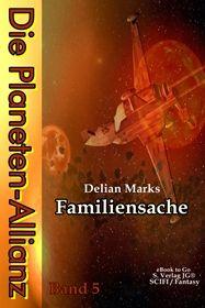 Die Planeten-Allianz (Bd.5): Familiensache