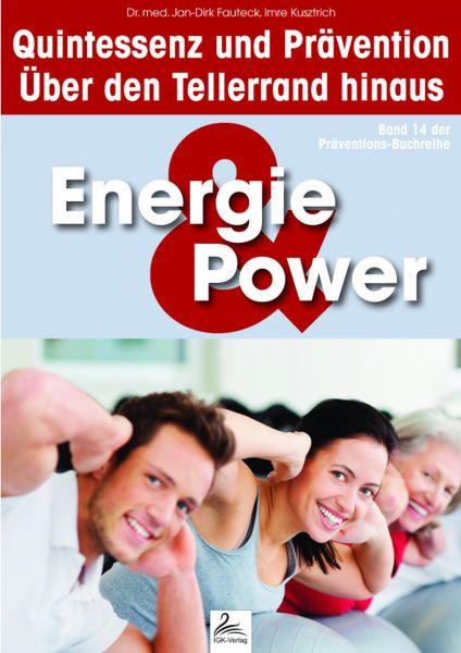 Energie & Power: Quintessenz und Prävention
