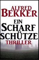 Alfred Bekker Thriller: Ein Scharfschütze
