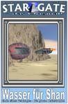 STAR GATE 008: Wasser für Shan