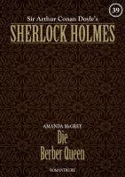 Sherlock Holmes 39 - Die Berber Queen