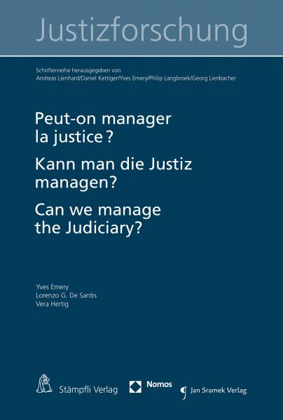 Peut-on manager la justice ? Kann man die Justiz managen? Can we manage the judiciary?