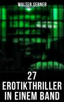27 Erotikthriller in einem Band