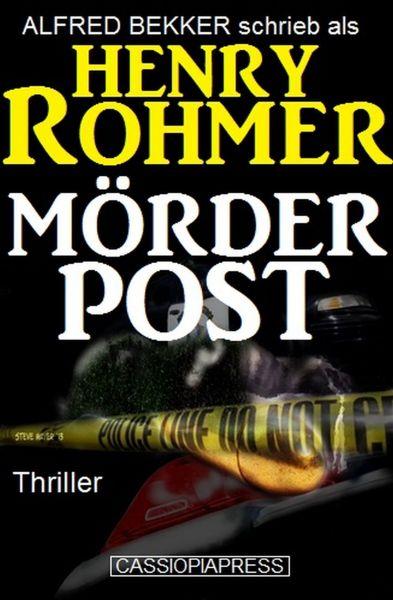 Henry Rohmer Thriller - Mörderpost