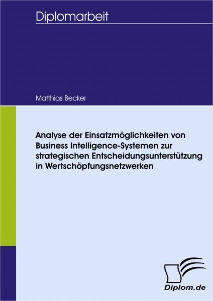 Analyse der Einsatzmöglichkeiten von Business Intelligence-Systemen zur strategischen Entscheidungsu