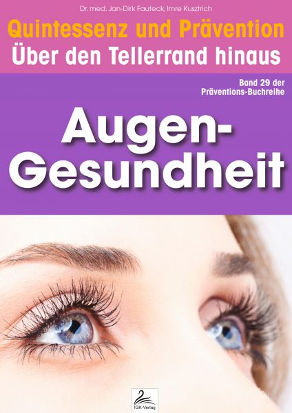 Augen-Gesundheit: Quintessenz und Prävention