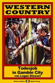 WESTERN COUNTRY 198: Todesjob in Gamble City