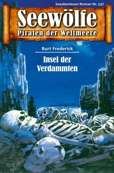 Seewölfe - Piraten der Weltmeere 537