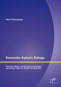 Kawanabe Kyōsais Rakuga: Satirische Höllen- und Paradiesvorstellungen und Aesops Fabeln im Wandel d