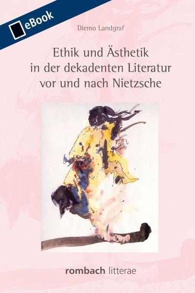Ethik und Ästhetik in der dekadenten Literatur vor und nach Nietzsche