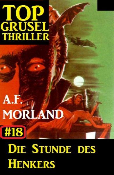 Top Grusel Thriller #18: Die Stunde des Henkers