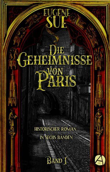 Die Geheimnisse von Paris. Band I