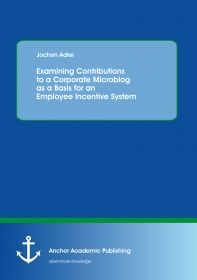 Examining Contributions to a Corporate Microblog as a Basis for an Employee Incentive System