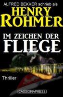 Henry Rohmer Thriller - Im Zeichen der Fliege