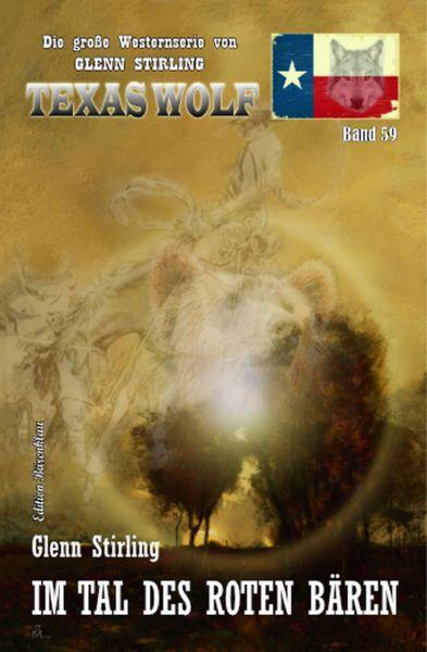 Im Tal des roten Bären: Texas Wolf Band 59
