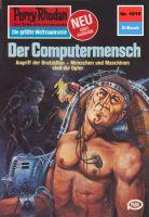 Perry Rhodan 1010: Der Computermensch (Heftroman)