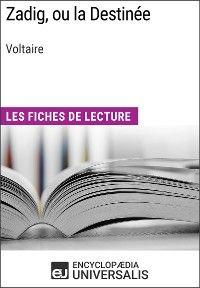 Zadig, ou la Destinée de Voltaire