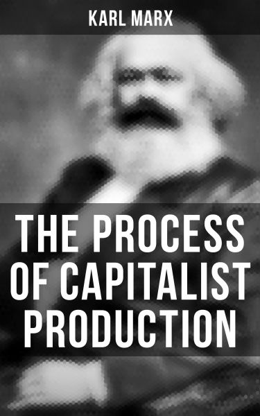 The Process of Capitalist Production