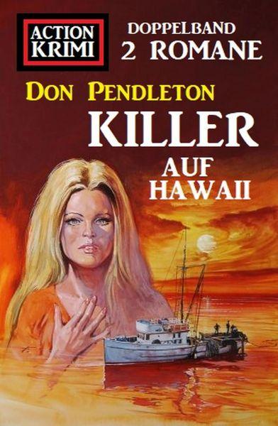 Killer auf Hawaii: Action Krimi Doppelband