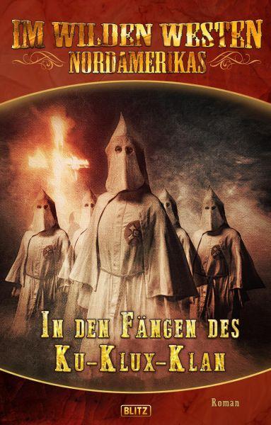 Im wilden Westen Nordamerikas 04: In den Fängen des Ku-Klux-Klan