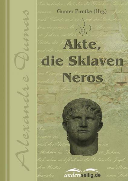 Akte, die Sklaven Neros