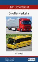 Utrata Fachwörterbuch: Straßenverkehr Englisch-Deutsch