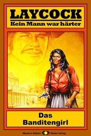 Laycock Western 107: Das Banditengirl