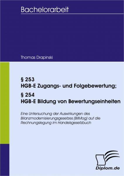 §253 HGB-E Zugangs- und Folgebewertung; §254 HGB-E Bildung von Bewertungseinheiten