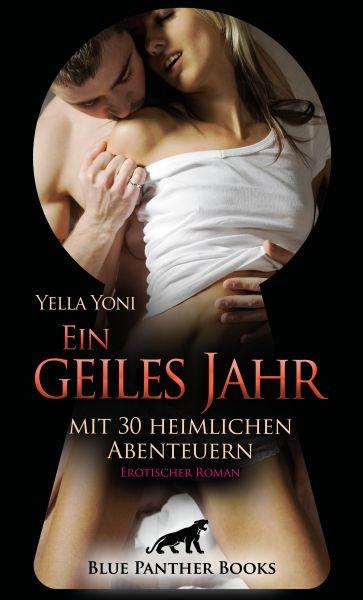 Ein geiles Jahr mit 30 heimlichen Abenteuern | Erotischer Roman