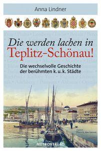 Die werden lachen in Teplitz-Schönau!