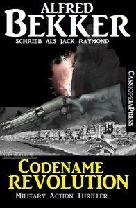 Jack Raymond Thriller - Codename Revolution: Military Action