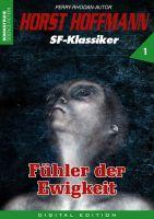 Horst Hoffmann SF-Klassiker 01 - Fühler der Ewigkeit