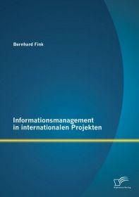 Informationsmanagement in internationalen Projekten