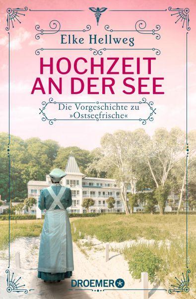 """Hochzeit an der See - Die Vorgeschichte zu """"Ostseefrische"""""""
