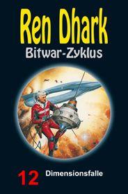 Ren Dhark Bitwar-Zyklus 12: Dimensionsfalle