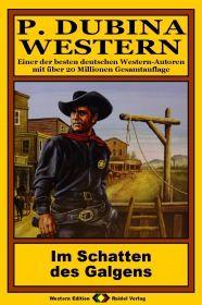 P. Dubina Western, Bd. 03: Im Schatten des Galgens