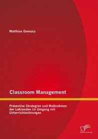 Classroom Management: Präventive Strategien und Maßnahmen der Lehrenden im Umgang mit Unterrichtsstö