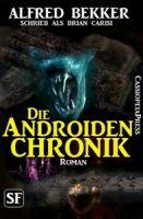 Brian Carisi SF Roman - Die Androiden-Chronik