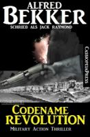 Jack Raymond Thriller - Codename Revolution: Military Action