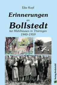 Erinnerungen an Bollstedt bei Mühlhausen in Thüringen 1940–1959
