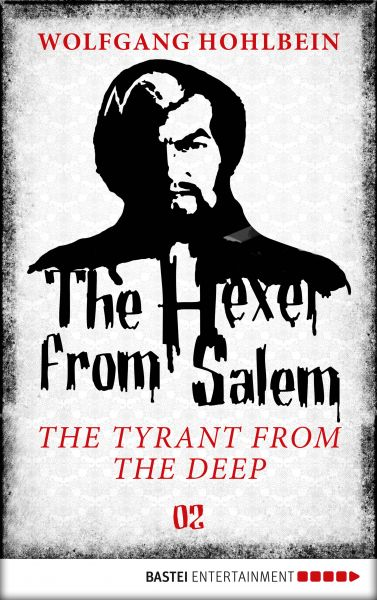 The Hexer from Salem - The Tyrant from the Deep